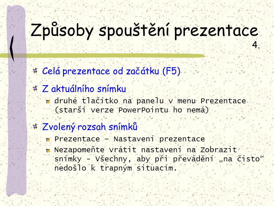 Nastavení prezentace: 5.