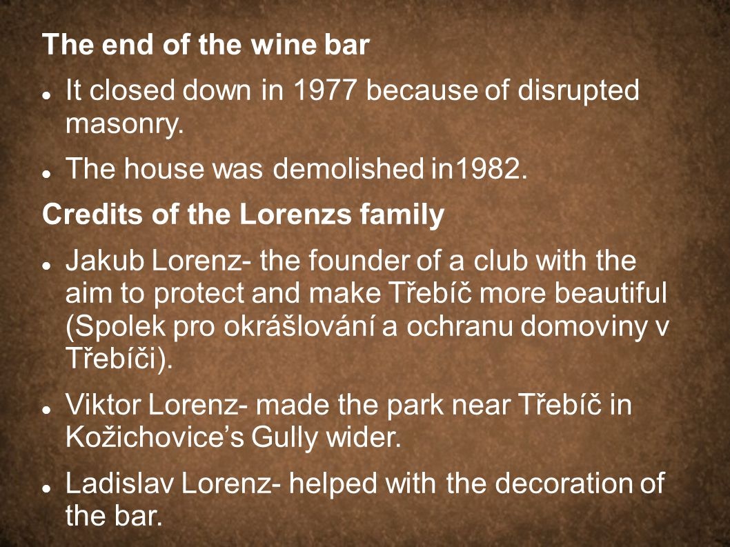The end of the wine bar It closed down in 1977 because of disrupted masonry.