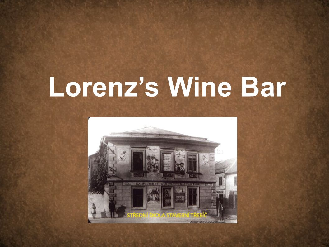 History of the Wine Bar The founder of so called Hundred-year wine bar was Josef Lorenz (1740-1804).