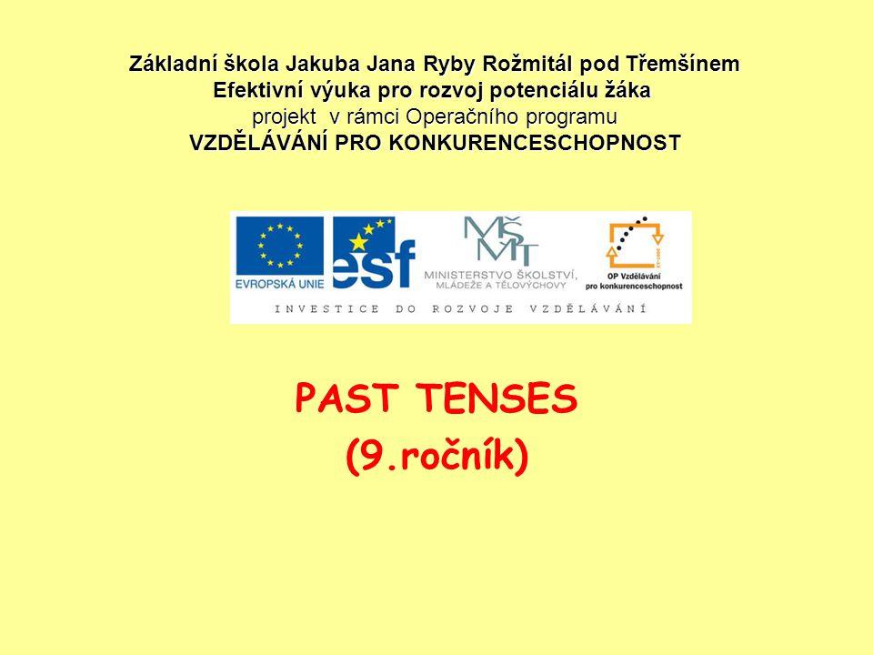 Revision-past simple Oznamovací věta:Zápor: Podmět + sloveso v minulém čase… Sloveso v minulém čase.