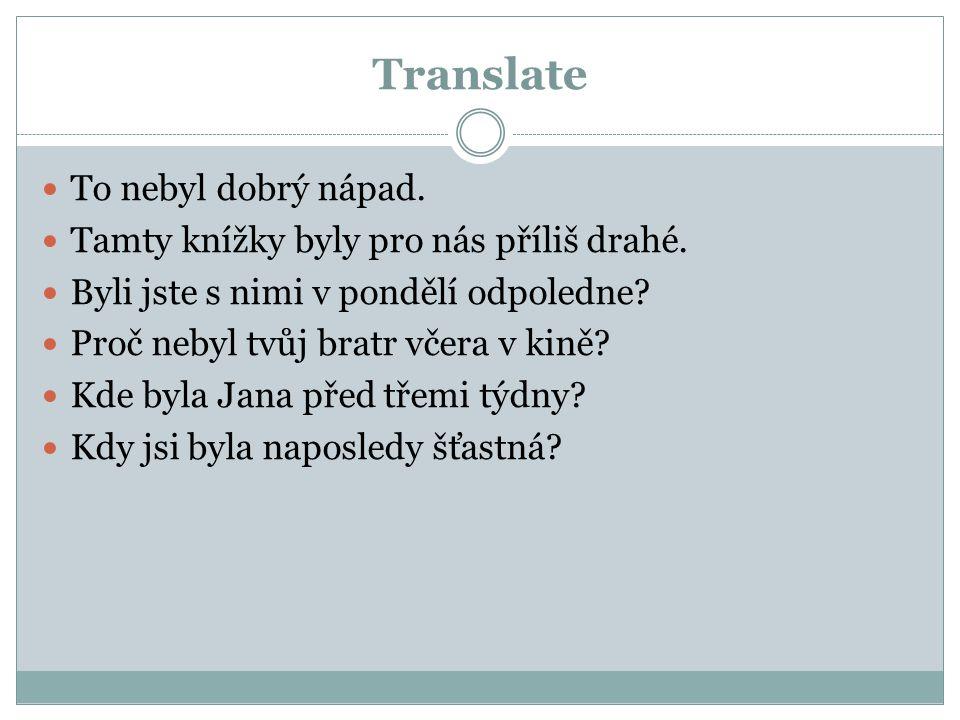 Translate To nebyl dobrý nápad. Tamty knížky byly pro nás příliš drahé.
