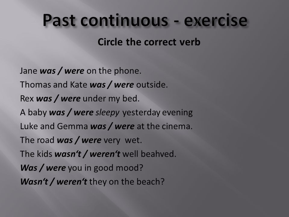 + Subject + to be(past) + verb-ing + ………… I was going to primary school in 2008.
