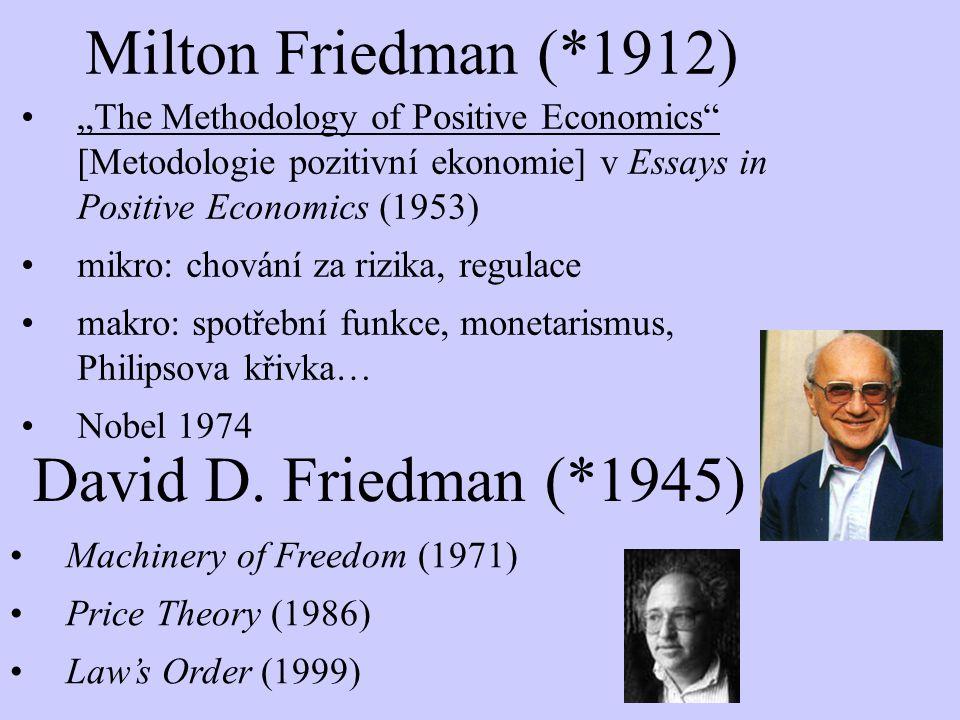 """Milton Friedman (*1912) """"The Methodology of Positive Economics"""" [Metodologie pozitivní ekonomie] v Essays in Positive Economics (1953) mikro: chování"""
