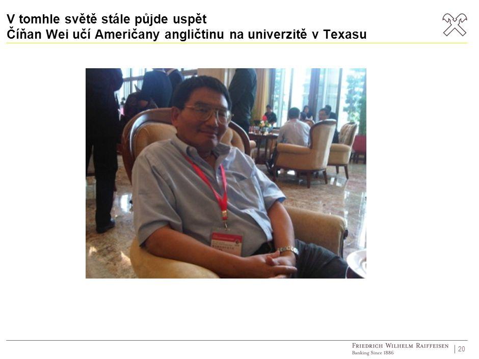 V tomhle světě stále půjde uspět Číňan Wei učí Američany angličtinu na univerzitě v Texasu 20
