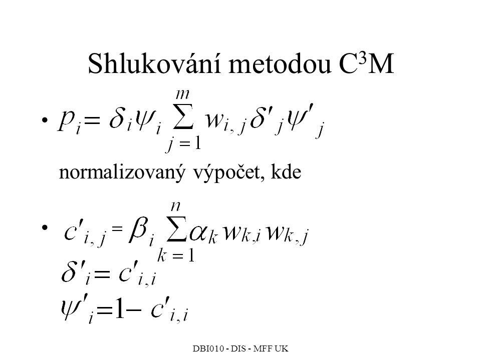 DBI010 - DIS - MFF UK Shlukování metodou C 3 M normalizovaný výpočet, kde