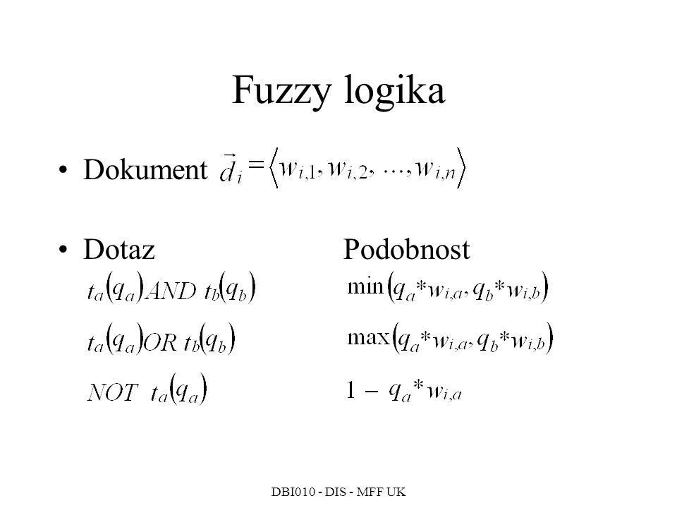 DBI010 - DIS - MFF UK Fuzzy logika Dokument Dotaz Podobnost