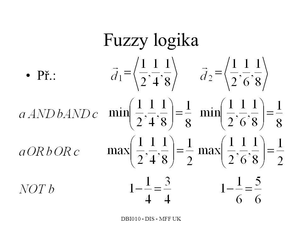 DBI010 - DIS - MFF UK Fuzzy logika Př.: