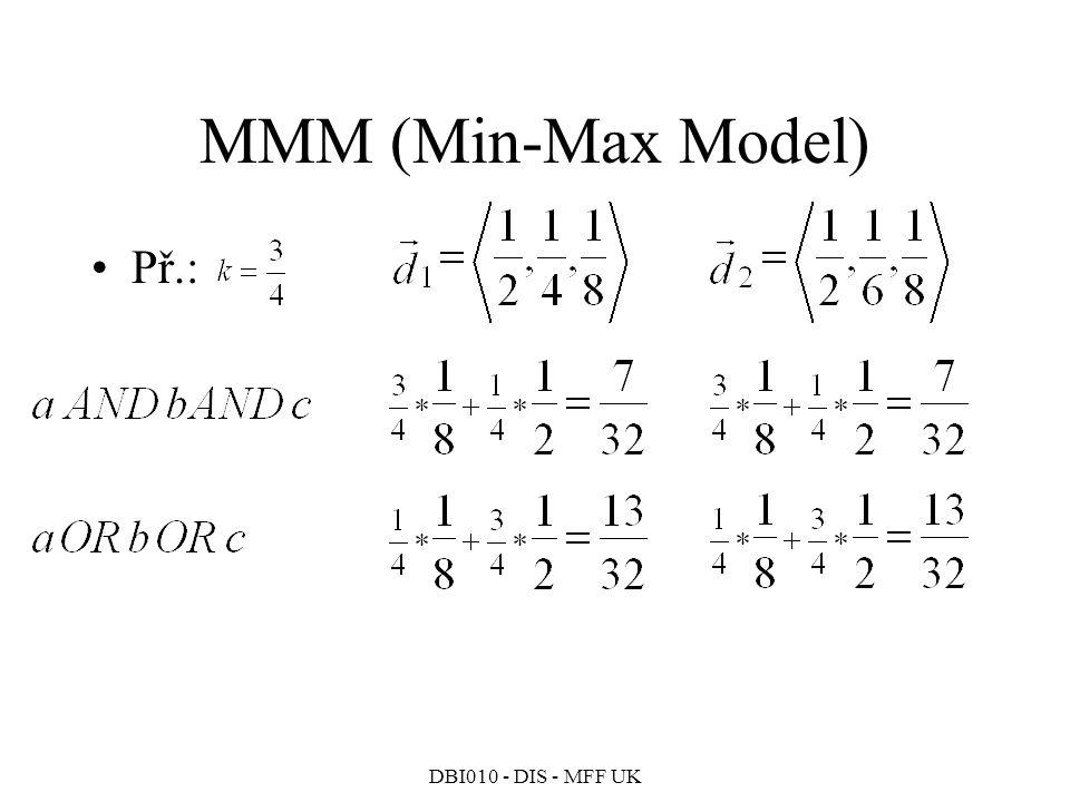 DBI010 - DIS - MFF UK MMM (Min-Max Model) Př.: