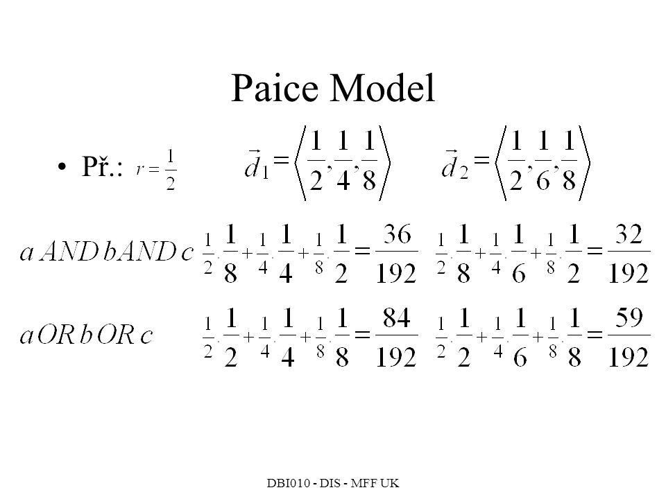DBI010 - DIS - MFF UK Paice Model Př.: