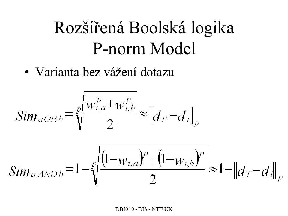 DBI010 - DIS - MFF UK Rozšířená Boolská logika P-norm Model Varianta bez vážení dotazu
