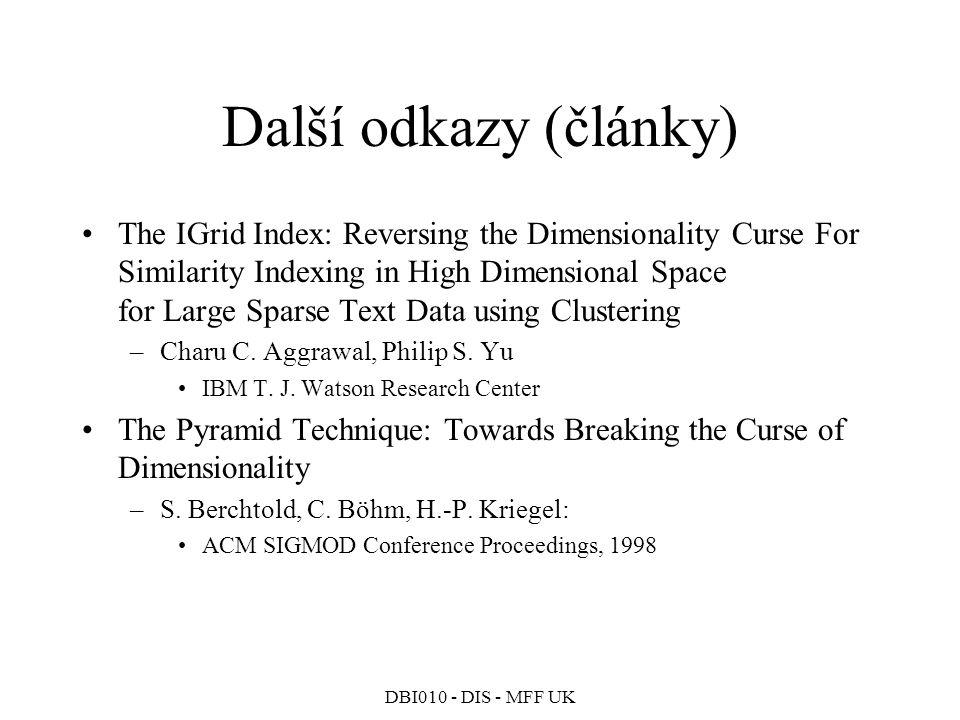 DBI010 - DIS - MFF UK HITS Výběr množiny S q stránek dle dotazu q –In(p) … množina stránek odkazujících na p –Out(p) … množina stránek odkazovaných z p –d … zvolené malé celé číslo 1.R q := prvních 200 stránek odpovědi na q 2.S q := R q ; 3.for each p in R q do begin S q := S q  Out(p); if i(p)  d then S q := S q  In(p) else S q := S q  S; {S  In(p), |S|=d, S náhodně zvolená} end; 4.z grafu S q odstraň vlastní hrany