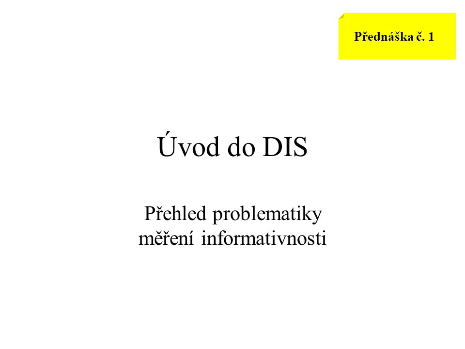 DBI010 - DIS - MFF UK Přesnost a úplnost Výsledkem nejednoznačností žádný existující DIS nedává ideální výsledky Po zobrazení odpovědi na dotaz lze určit následující –Počet vrácených dokumentů Nv O nich si DB myslí, že jsou relevantní, odpovídají dotazu –Počet vrácených relevantních dok.