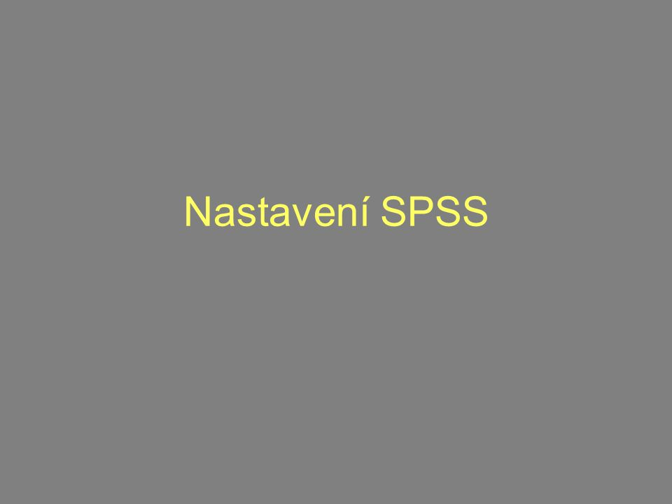 Nastavení SPSS