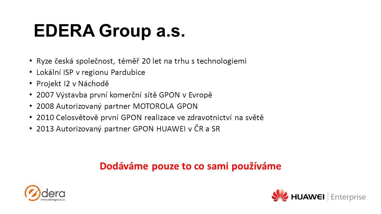 EDERA Group a.s. Ryze česká společnost, téměř 20 let na trhu s technologiemi Lokální ISP v regionu Pardubice Projekt I2 v Náchodě 2007 Výstavba první
