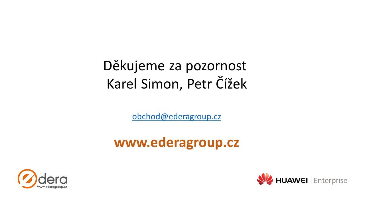 Děkujeme za pozornost Karel Simon, Petr Čížek obchod@ederagroup.cz www.ederagroup.cz