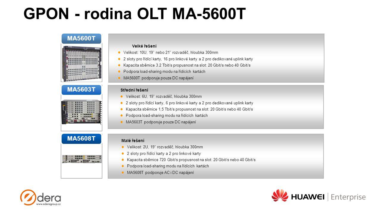 """GPON - rodina OLT MA-5600T Velké řešení Velikost: 10U, 19"""" nebo 21"""" rozvaděč, hloubka 300mm 2 sloty pro řídící karty, 16 pro linkové karty a 2 pro ded"""
