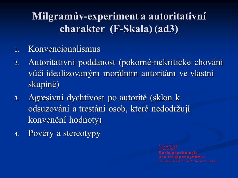 Milgramův-experiment a autoritativní charakter (F-Skala) (ad3) 1.