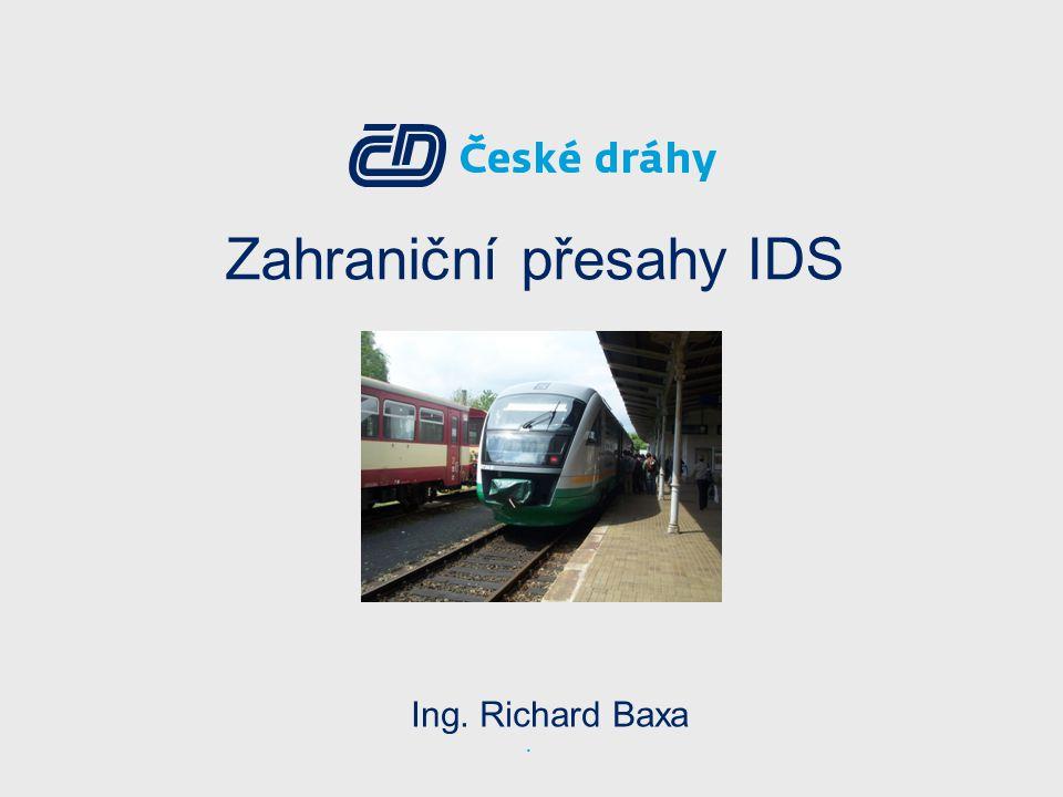 2Ing. Richard Baxa: Zahraniční přesahy IDS Zahraniční přesahy IDS BID