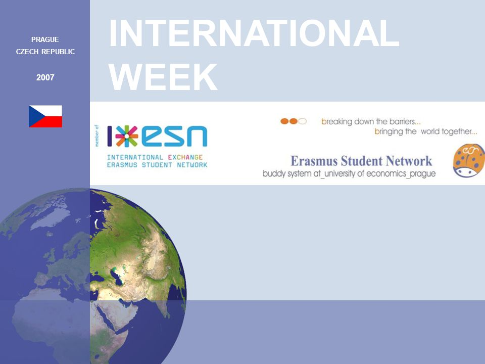 INTERNATIONAL WEEK PRAGUE CZECH REPUBLIC 2007 Program: 1.
