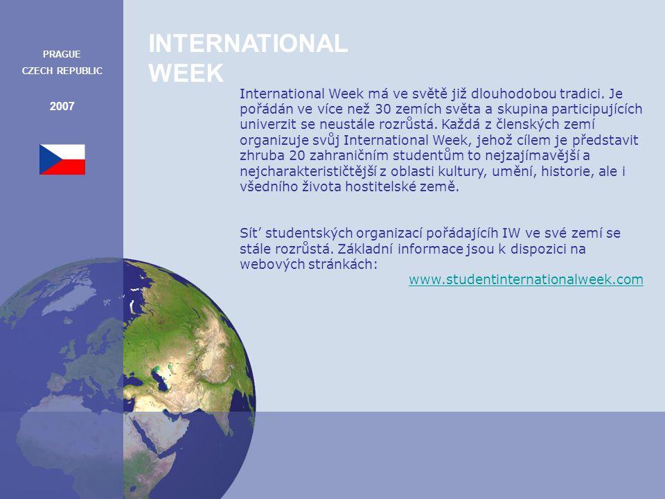 INTERNATIONAL WEEK PRAGUE CZECH REPUBLIC 2007 International Week má ve světě již dlouhodobou tradici.