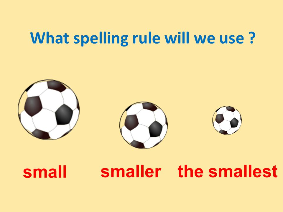 What spelling rule will we use ? tall