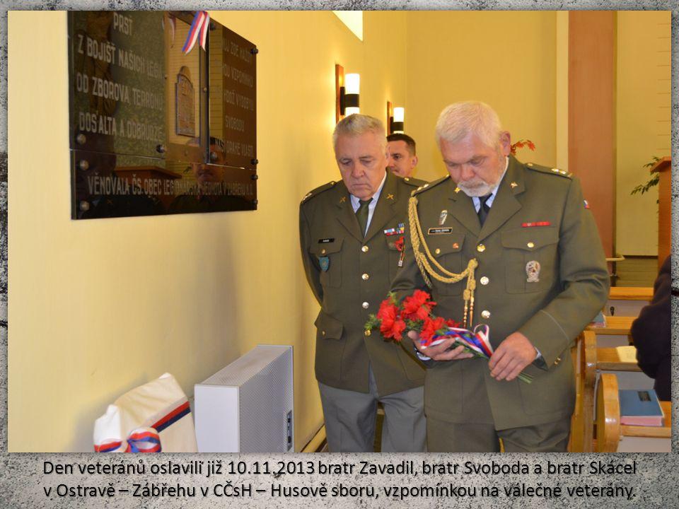 Den veteránů oslavili již 10.11.2013 bratr Zavadil, bratr Svoboda a bratr Skácel v Ostravě – Zábřehu v CČsH – Husově sboru, vzpomínkou na válečné veterány.