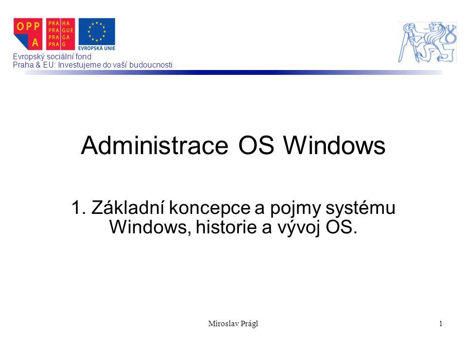 Evropský sociální fond Praha & EU: Investujeme do vaší budoucnosti Administrace OS Windows 1.