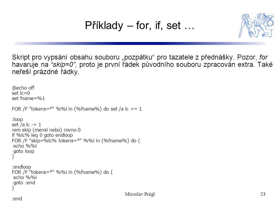 """Příklady – for, if, set … 23 Skript pro vypsání obsahu souboru """"pozpátku pro tazatele z přednášky."""