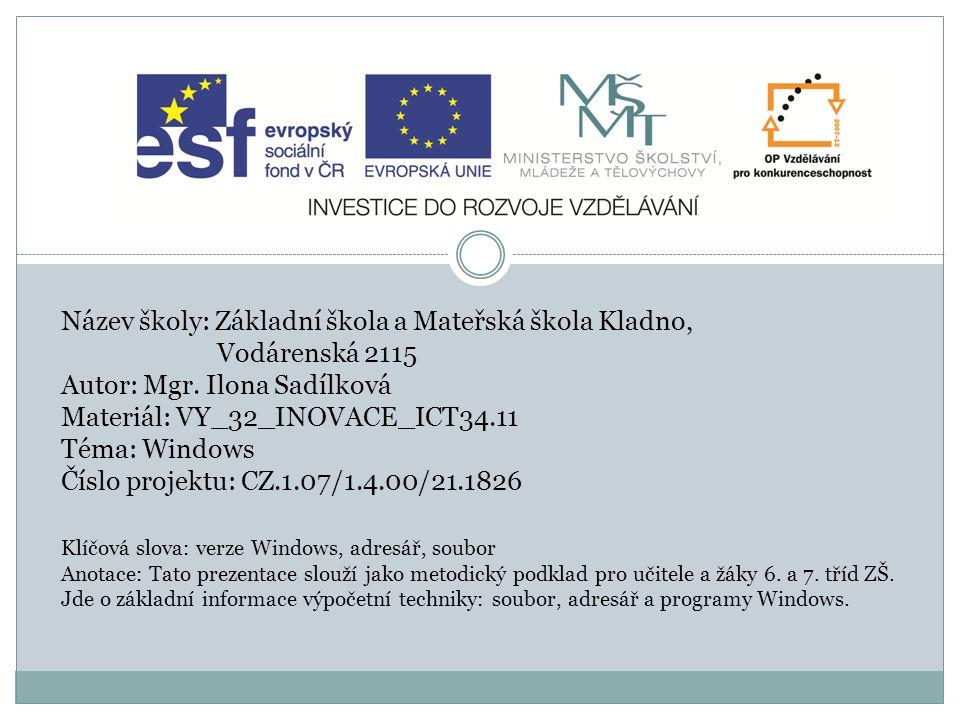 Název školy: Základní škola a Mateřská škola Kladno, Vodárenská 2115 Autor: Mgr.