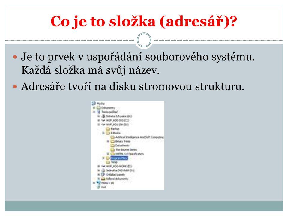 Co je to složka (adresář). Je to prvek v uspořádání souborového systému.