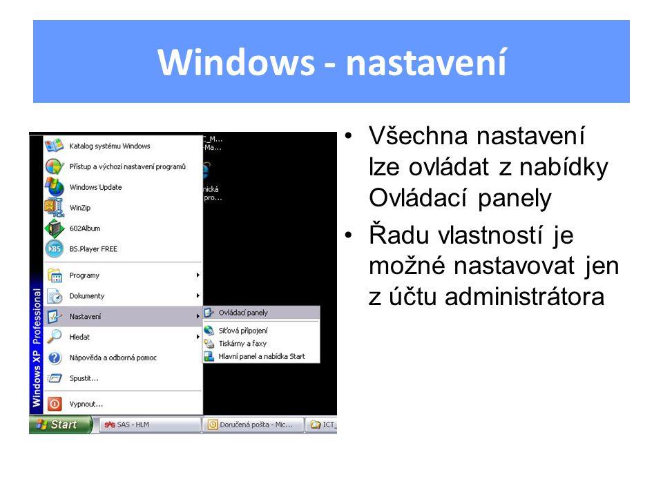 Windows - nastavení Všechna nastavení lze ovládat z nabídky Ovládací panely Řadu vlastností je možné nastavovat jen z účtu administrátora
