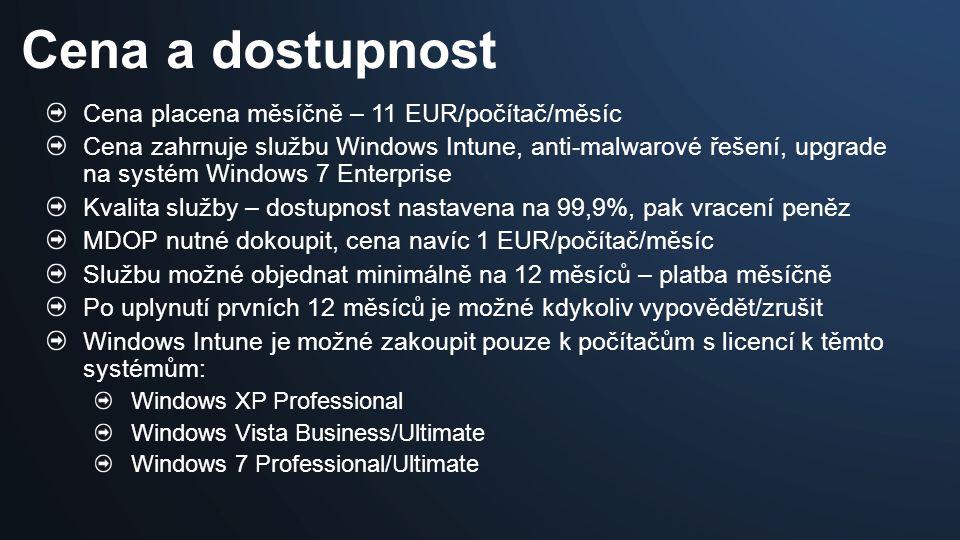 Cena placena měsíčně – 11 EUR/počítač/měsíc Cena zahrnuje službu Windows Intune, anti-malwarové řešení, upgrade na systém Windows 7 Enterprise Kvalita