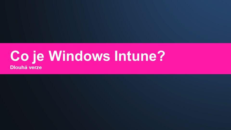 Co je Windows Intune? Dlouhá verze