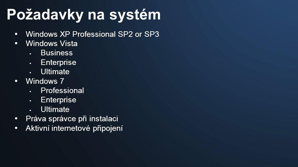 Windows XP Professional SP2 or SP3 Windows Vista Business Enterprise Ultimate Windows 7 Professional Enterprise Ultimate Práva správce při instalaci Aktivní internetové připojení Požadavky na systém