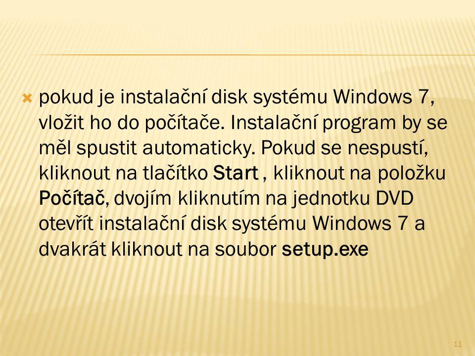  pokud je instalační disk systému Windows 7, vložit ho do počítače.