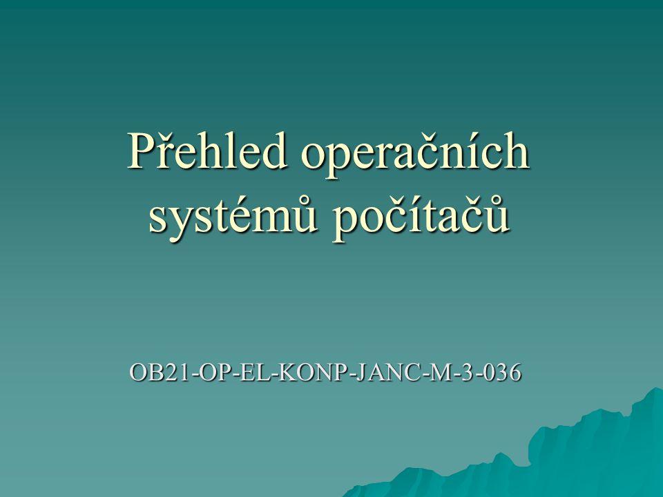 Přehled operačních systémů počítačů OB21-OP-EL-KONP-JANC-M-3-036