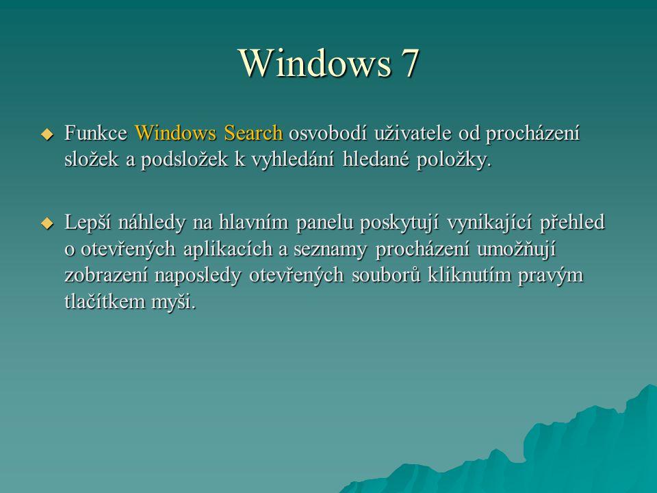 Windows 7  Funkce Windows Search osvobodí uživatele od procházení složek a podsložek k vyhledání hledané položky.