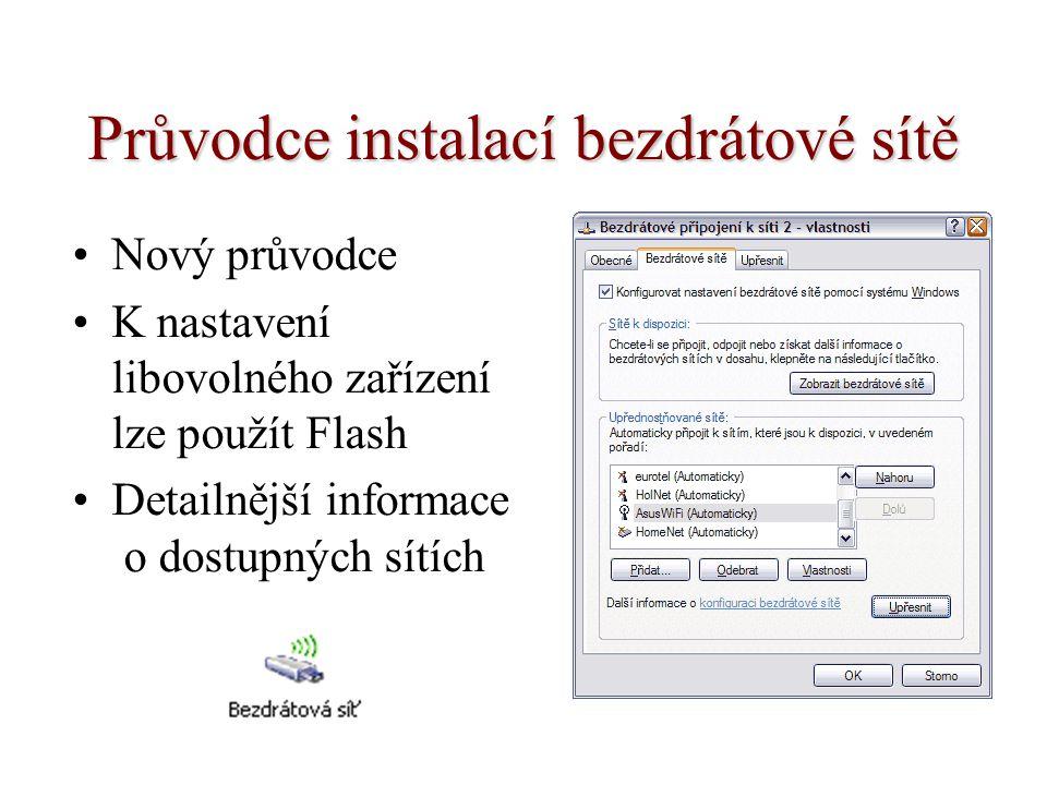 Průvodce instalací bezdrátové sítě Nový průvodce K nastavení libovolného zařízení lze použít Flash Detailnější informace o dostupných sítích