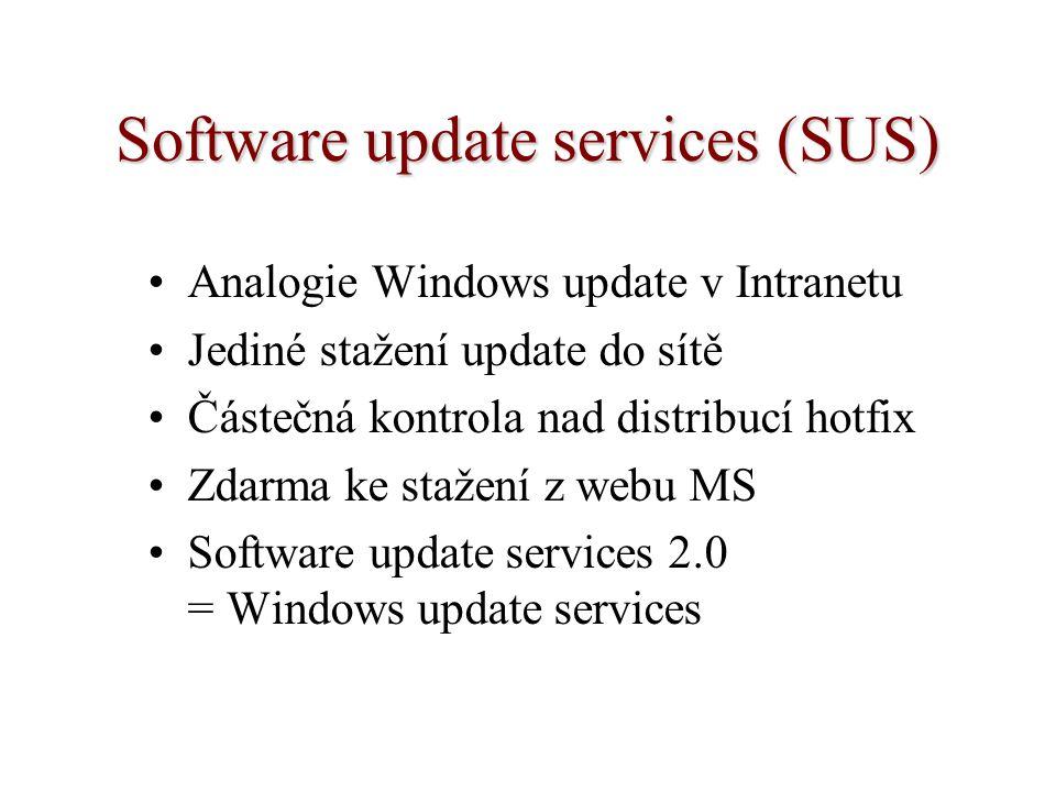 Software update services (SUS) Analogie Windows update v Intranetu Jediné stažení update do sítě Částečná kontrola nad distribucí hotfix Zdarma ke sta