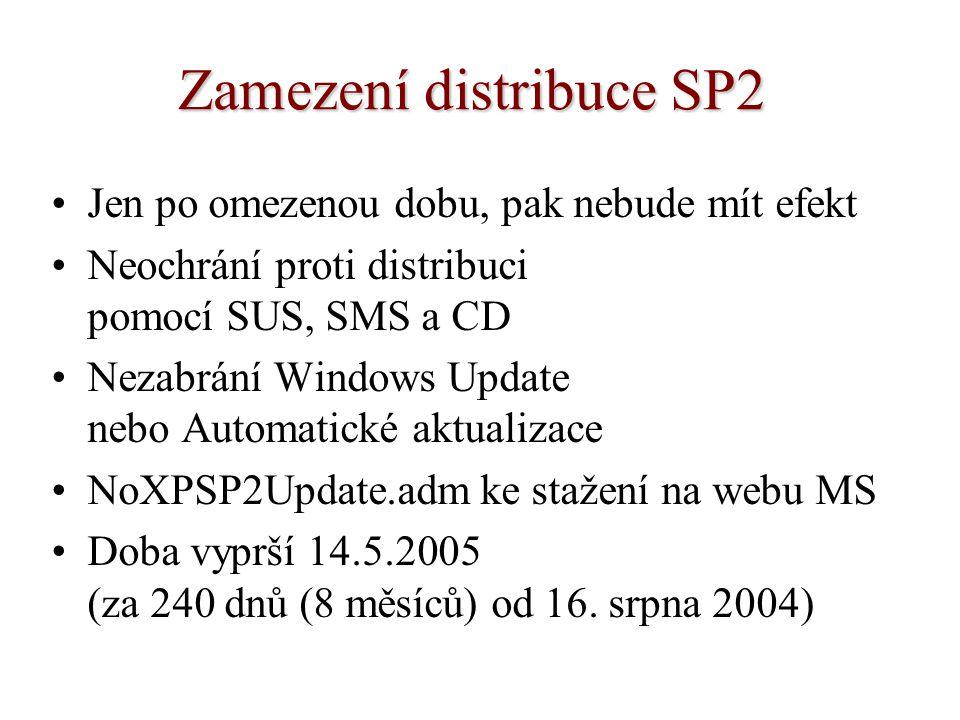 Zamezení distribuce SP2 Jen po omezenou dobu, pak nebude mít efekt Neochrání proti distribuci pomocí SUS, SMS a CD Nezabrání Windows Update nebo Autom