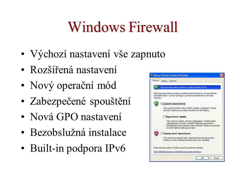 Windows Firewall Výchozí nastavení vše zapnuto Rozšířená nastavení Nový operační mód Zabezpečené spouštění Nová GPO nastavení Bezobslužná instalace Bu
