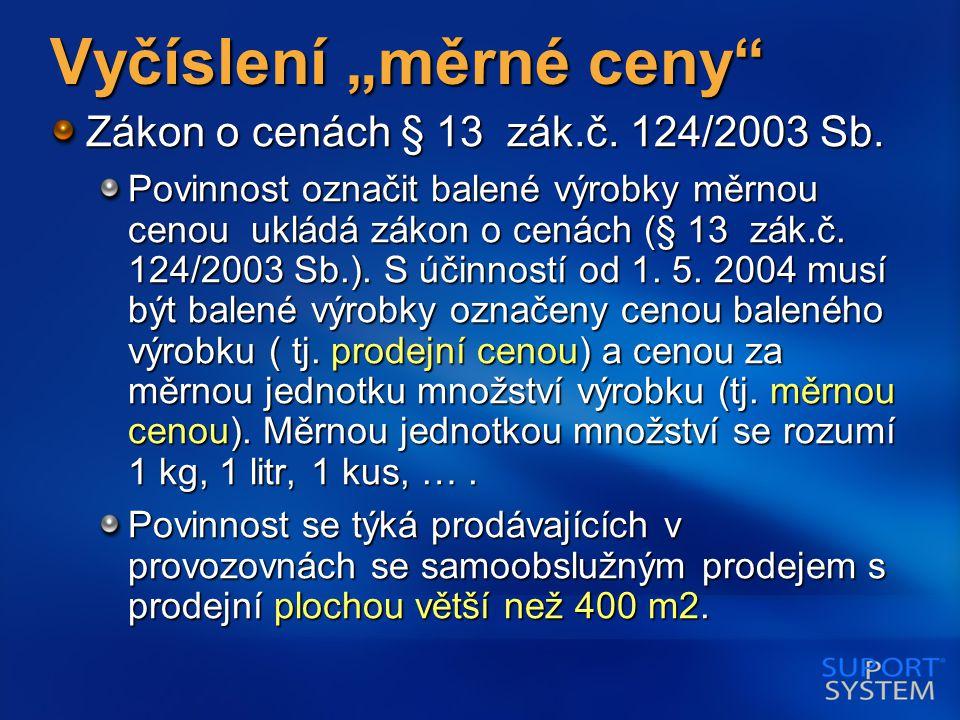 """Vyčíslení """"měrné ceny Zákon o cenách § 13 zák.č. 124/2003 Sb."""