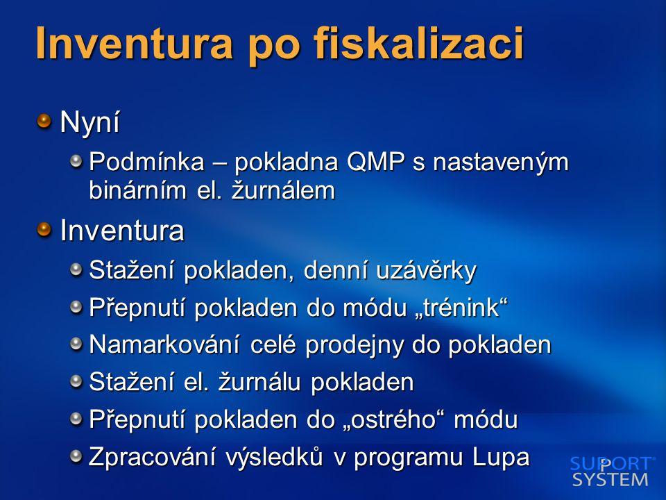 Inventura po fiskalizaci Nyní Podmínka – pokladna QMP s nastaveným binárním el.