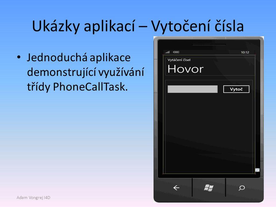 Ukázky aplikací – Vytočení čísla Jednoduchá aplikace demonstrující využívání třídy PhoneCallTask.