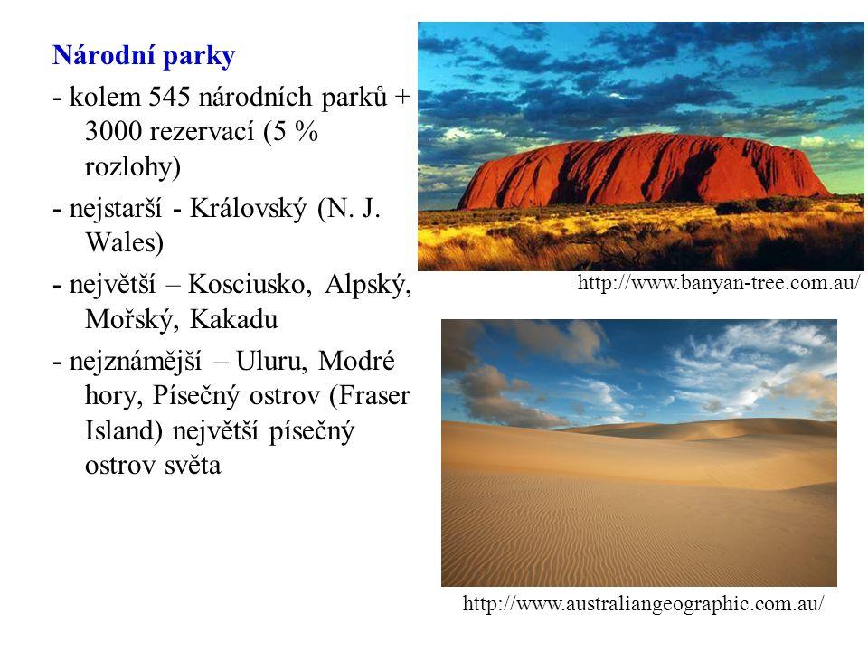 Národní parky - kolem 545 národních parků + 3000 rezervací (5 % rozlohy) - nejstarší - Královský (N. J. Wales) - největší – Kosciusko, Alpský, Mořský,