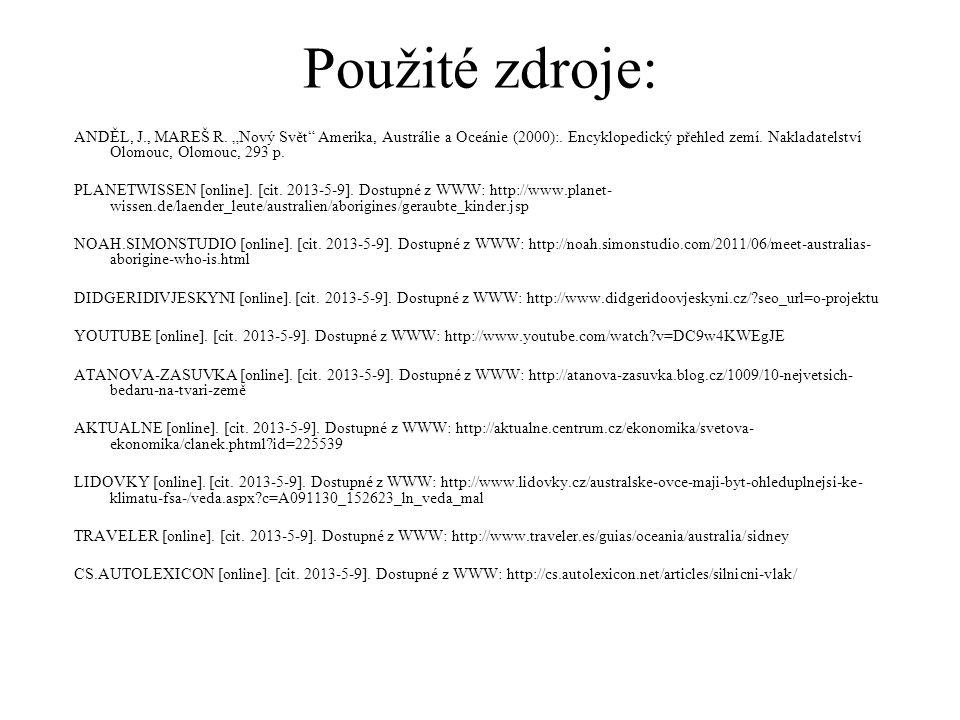 """Použité zdroje: ANDĚL, J., MAREŠ R. """"Nový Svět"""" Amerika, Austrálie a Oceánie (2000):. Encyklopedický přehled zemí. Nakladatelství Olomouc, Olomouc, 29"""