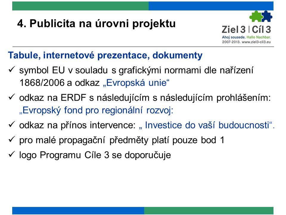 """4. Publicita na úrovni projektu Tabule, internetové prezentace, dokumenty symbol EU v souladu s grafickými normami dle nařízení 1868/2006 a odkaz """"Evr"""