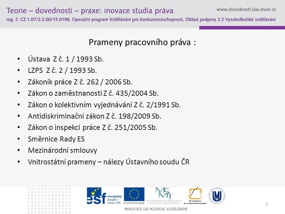 3 Základní zásady pracovního práva Novela Z č.365/ 2011 Sb.