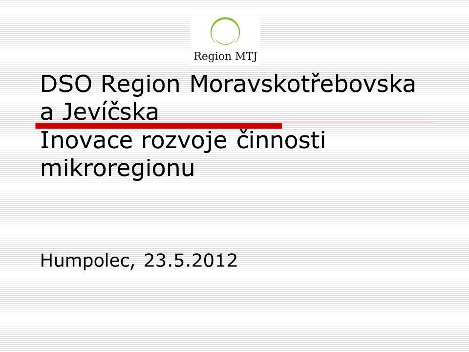 DSO Region Moravskotřebovska a Jevíčska Inovace rozvoje činnosti mikroregionu Humpolec, 23.5.2012