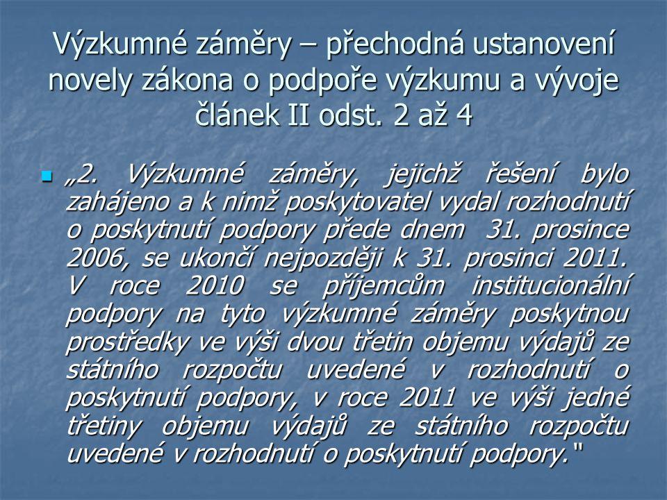 Výzkumné záměry – přechodná ustanovení novely zákona o podpoře výzkumu a vývoje článek II odst.